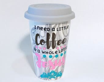 Christian quote ceramic travel mug. I need a little coffee and a whole lotta Jesus. Silicone lidded mug. Cute mugs for church gifts. Gifts