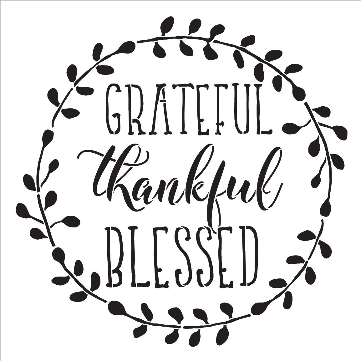 Grateful, Thankful, Blessed - Word Art Stencil - Select Size - STCL1803 - by StudioR12