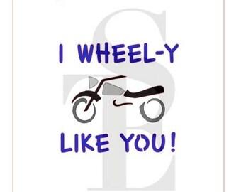 I WHEEL-Y Like You Motorcycle Stencil
