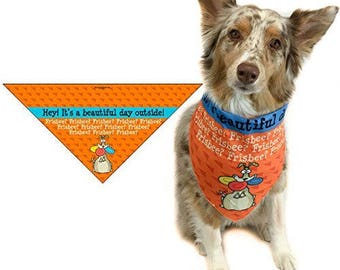 It's A Beautiful Day, For A Frisbee - Dog Bandana - Med to Large Dogs - Funny Dog Scarf Accessory - Great Dog Gift Idea - 46012