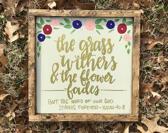 Isaiah 40:8 Framed Wood Sign - Floral Scripture Sign - The Grass Withers and the Flower Fades