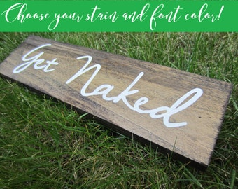 Get naked sign, Rustic bathroom sign, rustic bath decor, rustic bath sign, bathroom wall sign, bath sign, bathroom sign, rustic bathroom