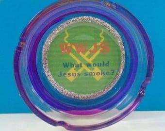 Glass Ashtray-WWJS-What Would Jesus Smoke?, Handmade, Ashtray, Jesus, Felt Backed Ashtray, Made By Mod.