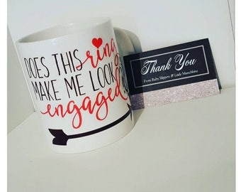 Engagement Gift - Does This Ring Make Me Look Engaged - Engagement Announcement - Bride To Be - Personalised Mug - Bespoke Gift - 11oz Mug