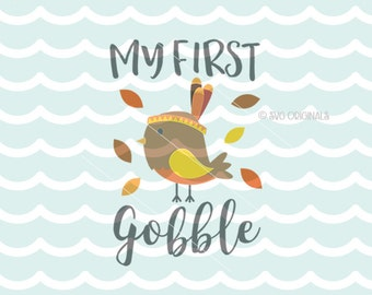 My First Gobble SVG Cricut Explore & more. Cut or Printable. My First Gobble My First Thanksgiving Turkey New Baby Newborn SVG