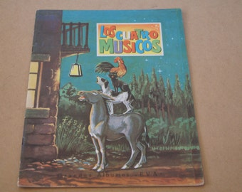 Vintage 1970's - Los Cuatros Musicos - Spanish - Childrens book with amazing illustrations