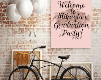 Rose Gold Graduation Party Sign - Welcome to the (graduates name) Party. DIY Printable or Printed.