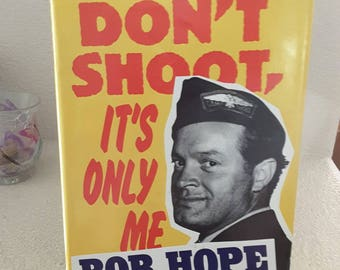 1990 Don't Shoot, It's Only Me by Bob Hope with Melville Shavelson