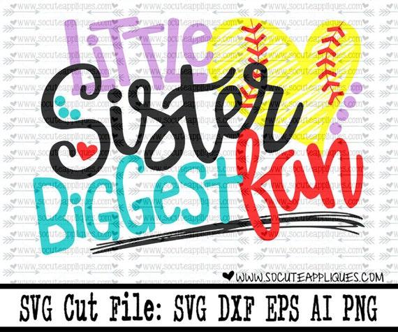 Baseball Svg Softball Svg Little Sister Biggest Fan Svg
