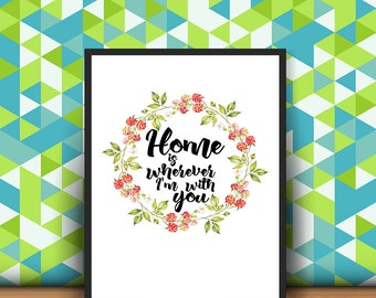 Home is Wherever I am with You Digital Art Printable