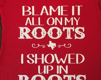 Blame it all on my roots tank/tee