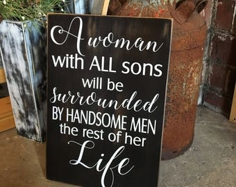 A Woman With All Sons,  Distressed Wood Sign