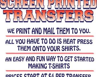 Custom Screen Printed Transfers STARTING AT ***4 Dollars***