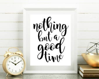 Good times, New apartment decor, New office decor, Women printable gift, Quote for desk, House rules, Art above the bed, Livingroom decor
