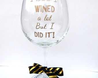 Graduation Gift / Graduation Wine Glass / College Graduation Gift / Graduation Gift for Girl / Sorority Graduation Gift / Graduation Glass