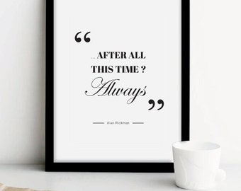 "Quote Harry POTTER ""after all this time? Always"""
