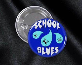 School Blues Pinback Button Original 1 1/4 Inch