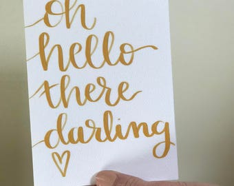 Oh Hello There Darling Greeting Card