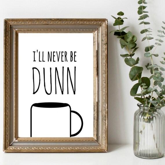I Ll Never Be Dunn Instant Printable Rae Dunn Fan