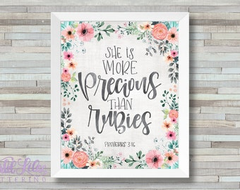 She Is More Precious Than Rubies - Proverbs 3:15 - DIGITAL PRINT