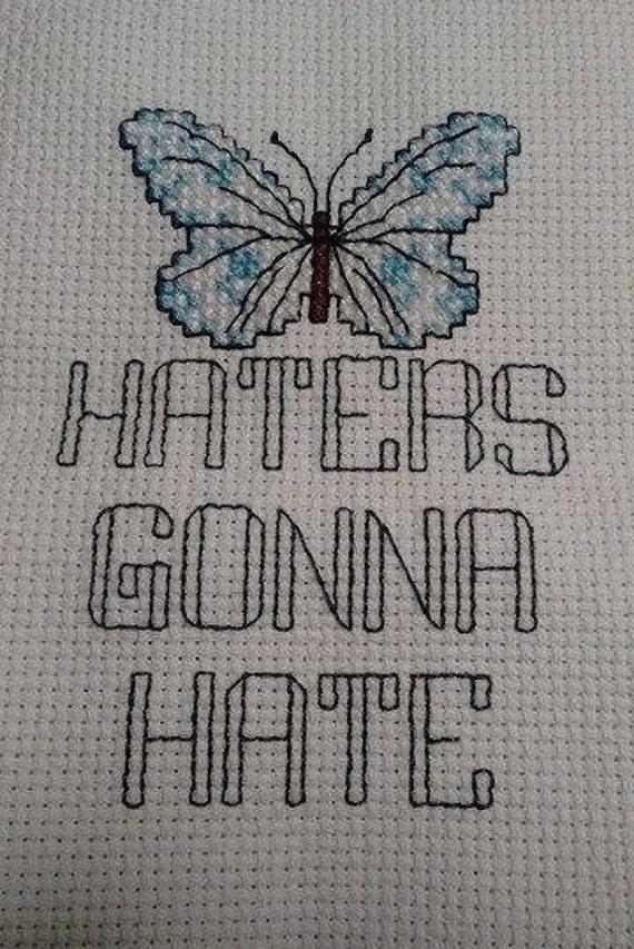 Haters Gonna Hate Cross Stitch Pattern From Stitchinbits