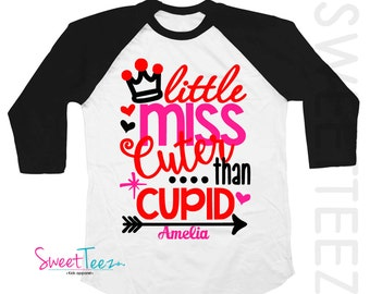 Valentine's Day Shirt Personalized Shirt Little Miss Cuter Than Cupid Raglan Girl Hearts  Arrow Shirt