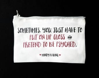 Funny Quote Makeup Bag, Personalized Bridesmaid Gift for Friend, 'Put on Lip Gloss and Pretend to Be Psyched' Pencil Pouch or Cosmetic Bag