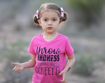 throw kindness around like confetti, kindness shirt, kindness tshirt, kindness matters, spread love not hate, confetti shirt, confetti
