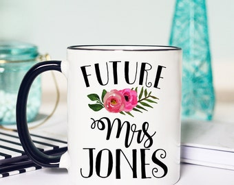 Future Mrs Mug, Mug for Future Mrs, Future Mrs Engaged Mug, Future Mrs Engagement Mug, Future Mrs Wedding Mug, Future Mrs Engagement Cup