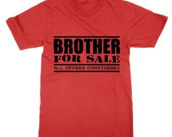 Brother for Sale All Offers Considered t-shirt
