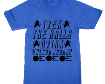 Trek the Halls Drink Vulcan Brandy christmas t-shirt