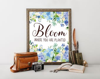 Bloom Where You Are Planted, printable, bloom where, you are planted, you are planted sign, flower wall art, flower wall decor, motivational