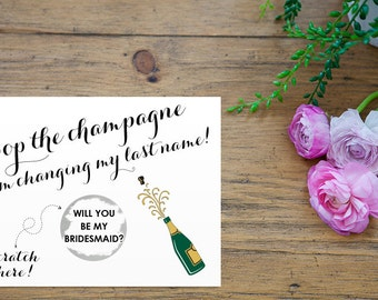 Scratch Off Silver POP THE CHAMPAGNE I'm changing my last name Card - Maid of Honor, Bridesmaid Ask Card with Metallic Envelope