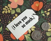 I Love You – SINGLE Letterpress Gift Tag – Wedding, Birthday, Graduation, Special Occasion, Handmade Gift Tags, Rustic Vintage Stationery