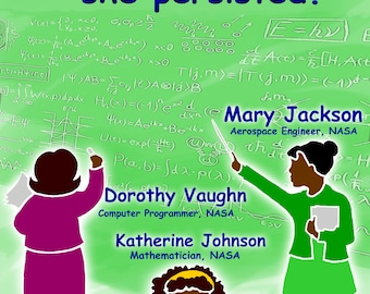Nevertheless She Persisted Poster featuring Mary Jackson, Dorothy Vaughn and Katherine Johnson