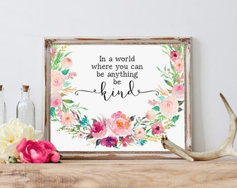Home Art Decor, In a world where you can be anything, Motivational Wall Art, Watercolor Art, Calligraphy Print, Encouraging Quote, Prints