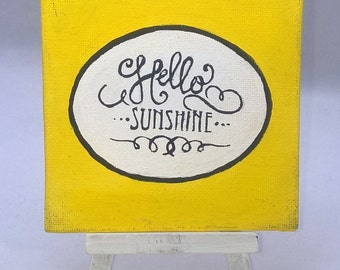 Hello Sunshine - Small Art inspirational Quote Painting with  Desktop Easel 4 x 4 inch