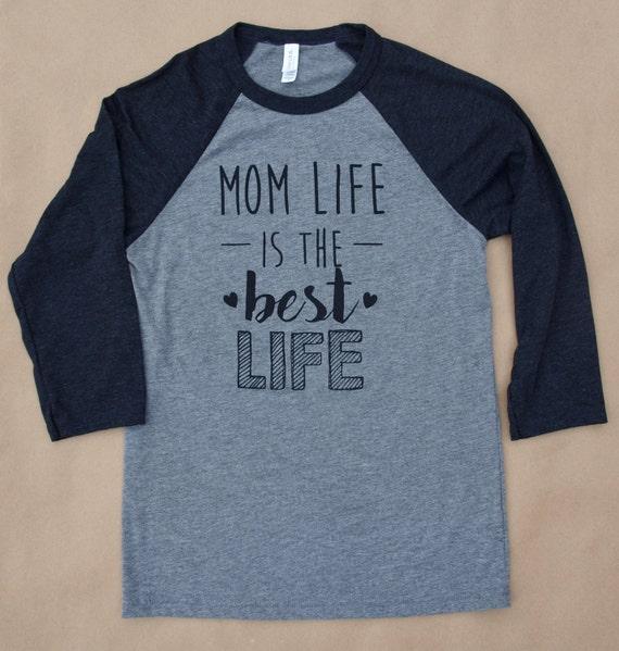 mom life is the best life 3/4 sleeve raglan