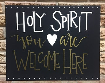 Holy Spirit You are welcome here | handlettered 16x20 canvas