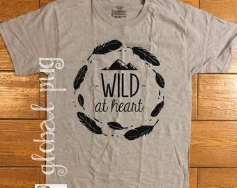 Mountain Feather Shirt/ Wild At Heart Shirt/ Feather Shirt/ Outdoor Shirt/ Adventure Shirt/ Mountain/ Outdoor Quote/ Bella Canvas Shirt