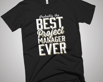 The Best Project Manager Ever T-Shirt