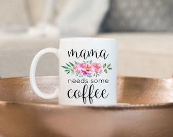 Mama Needs Some Coffee Mug, New Mom Mug, Mom Mug, Mother's day gift, Mother's day, New Mom Gift, Baby Shower Gift, Baby Shower, Gift for Mom