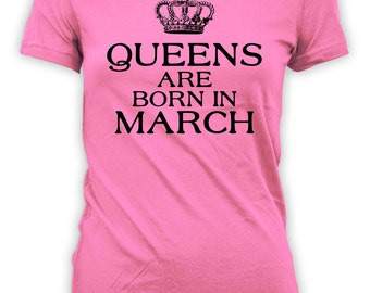 Custom Birthday Gift Ideas For Her March Birthday T Shirt Personalized TShirt Bday Present Queens Are Born In March Ladies Tee - BG296