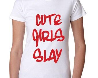 Cute Girls Slay t-shirt.