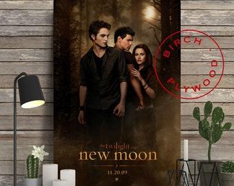 TWILIGHT NEW MOON - Poster on Wood, Kristen Stewart, Robert Pattinson, Billy Burke, Stephenie Meyer, Unique Gift, Print on Wood
