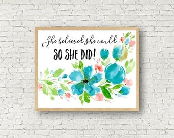 She Believed She Could So She did Watercolor Wall Art Watercolor Floral Instant Download 8x10 Gift Printable Wall Art Digital Watercolor Art