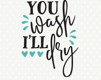 You Wash I'll Dry SVG, Tea Towel cuttable, Kitchen svg, Kitchen Towel SVG, Tea Towel cut file, Commercial dxf file, SVG vinyl file