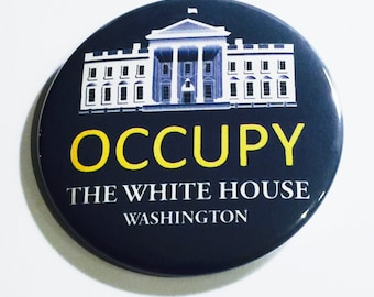 Occupy The White House - political protest pin back button