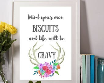 Mind your own biscuits and life will be gravy, boho chic, watercolor art, antlers, southern sayings, simply southern