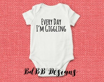 Every Day I'm Giggling Funny Baby Onesies / Take Home Outfit Baby / Funny Boy Girl Onesies / New Dad New Mom Gift / Coming Home Outfit
